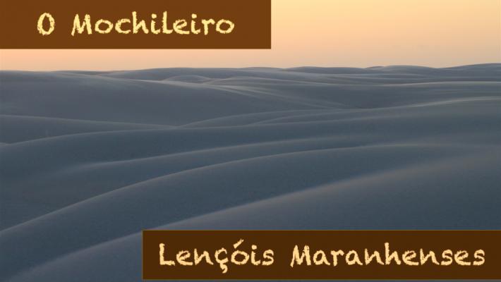 O Mochileiro – Temporada Brasil: Lençóis Maranhenses (Episódio 3)